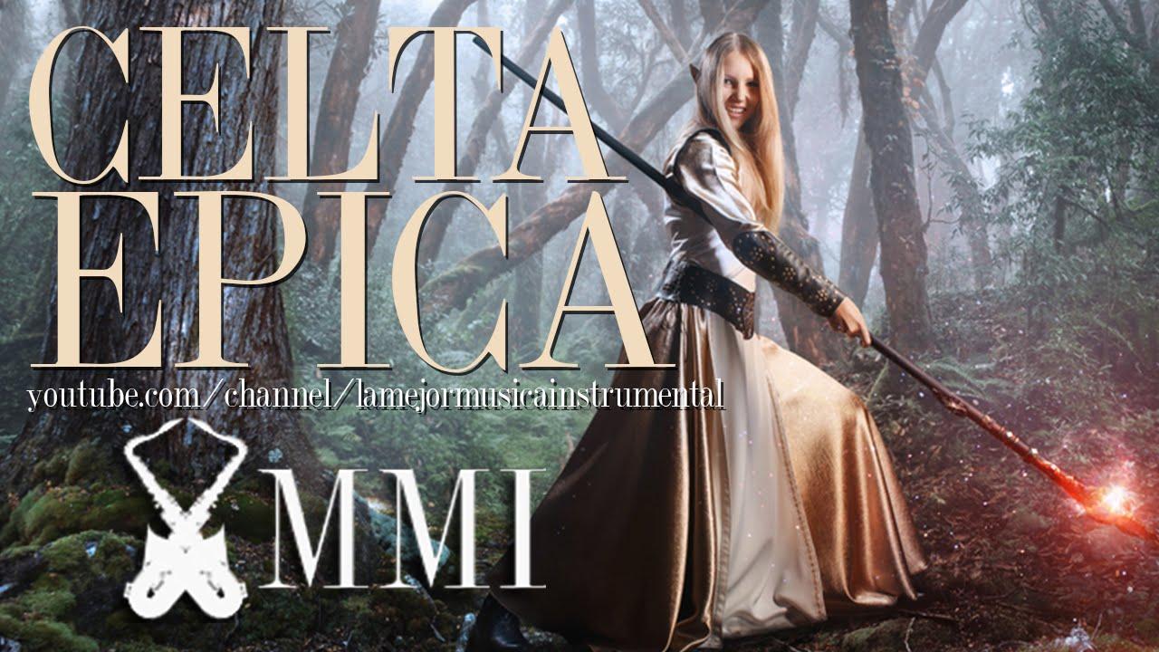Musica Celta Instrumental Medieval Epica De Peliculas Youtube