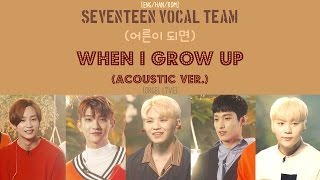 Download lagu [ENG/HAN/ROM] SEVENTEEN Vocal Team - When I Grow Up (어른이 되면) [Acoustic ver.] [Orgel Live]