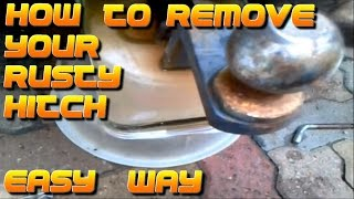 How to remove a rusty trailer hitch ball mount without a torch, easy grand-father trick.