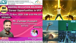 "Making Education Relevant ""Career Opportunities in VFX"" by Mr. Zameer Hussain at ICSI 23Nov, 2020"