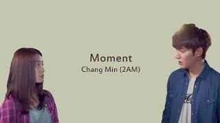 Moment - Chang Min 2AM (The Heirs OST) LYRICS