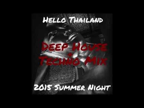 Hello Thailand 2015 Summer Night - Deep House & Techno Mix