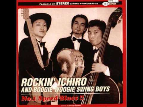 Full album - Rockin' Ichiro & Boogie Woogie Swing Boys - No. 1 Speed Blues !!