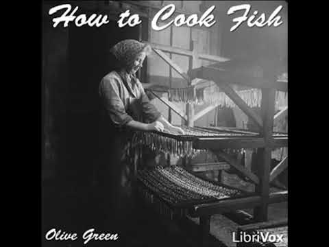 How to Cook Fish by Myrtle REED read by Various | Full Audio Book