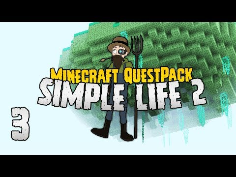 Simple Life 2 | Will it break our world!? | #3 | Minecraft Quest Pack 1.10.2