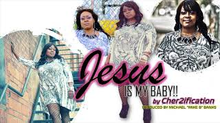 Cher2ification  - Jesus is My Baby - Lyric Video