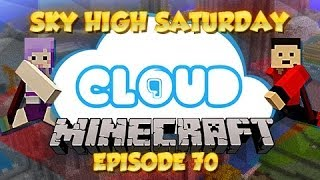 """WALKER CASTLE, WE MEET AGAIN!"" Sky High Saturday! Cloud 9 - Ep 70"