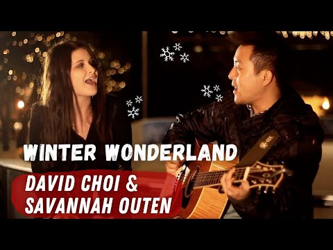 """Winter Wonderland"" - David Choi & Savannah Outen"