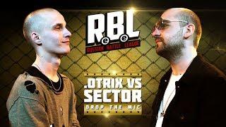 RBL: .OTRIX VS SECTOR (DROP THE MIC, RUSSIAN BATTLE LEAGUE)