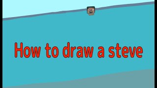 How to draw a steve