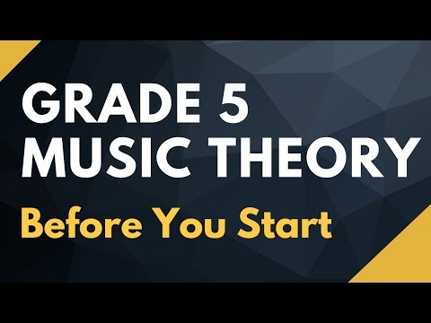 Grade 5 Music Theory Exam   Before you start, what you should know (2017).