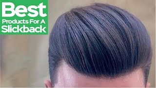 Best Hair Products For A Slick Back Hairstyle [2018 NEW] Mens Hair 2018