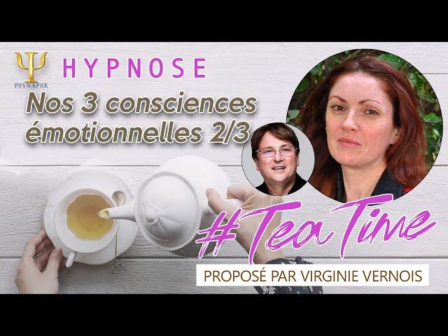 Les 3 consciences émotionnelles 2/3 🍵 #TeaTime