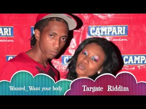 Wanted Want Your Body Targate Riddim Lava Records