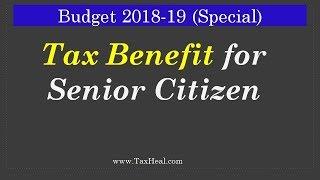 Budget 2018-19 : Benefits for Senior Citizen