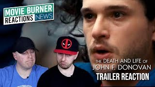 THE DEATH AND LIFE OF JOHN F. DONOVAN Official Trailer Reaction and Thoughts