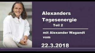 Alexanders Tagesenergie vom 22.03.2018 - Teil 2 | 29.3.2018