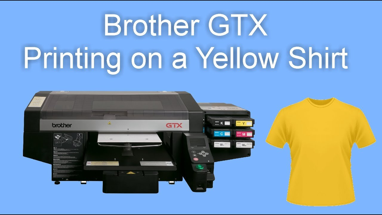 Brother GTX - Printing on a Yellow Shirt