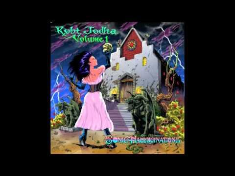 ROBT. JODHA VOLUME 1: SONIC HALLUCINATIONS (2006) - FULL ALBUM