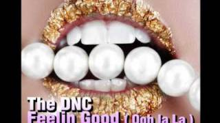 The DNC - Feelin´ Good ( Ooh la La )
