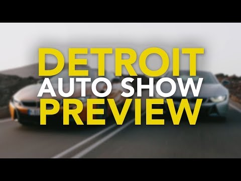 2018 Detroit Auto Show Preview: All the New Car Debuts to Expect