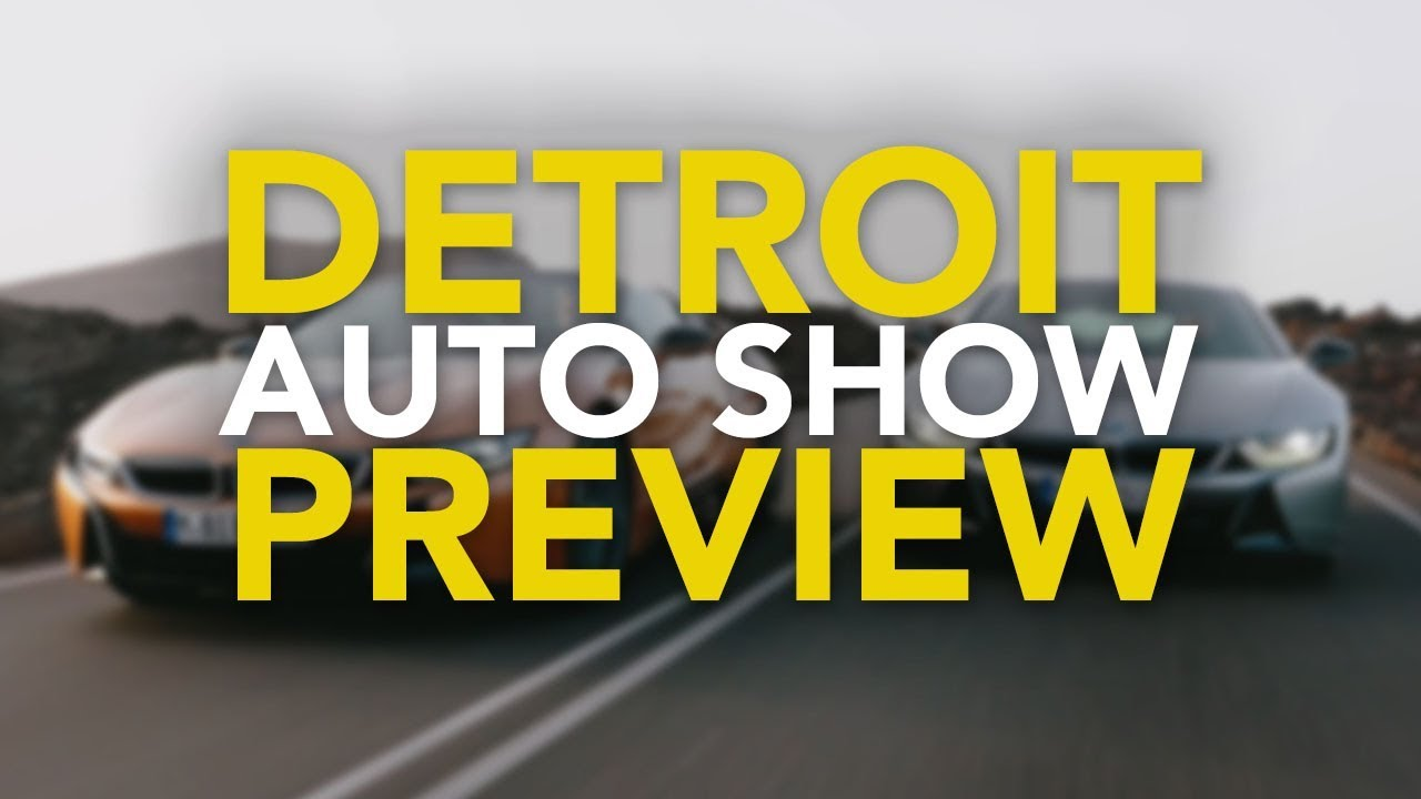 2018 Detroit Auto Show Preview: All the New Car Debuts to Expect - Dauer: 4 Minuten, 28 Sekunden