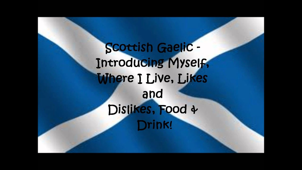 Scottish Gaelic Introducing Myself Likes And Dislikes Food