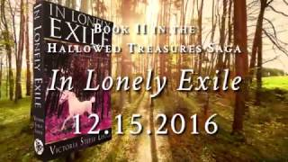 In Lonely Exile: Book II of the Hallowed Treasures Saga