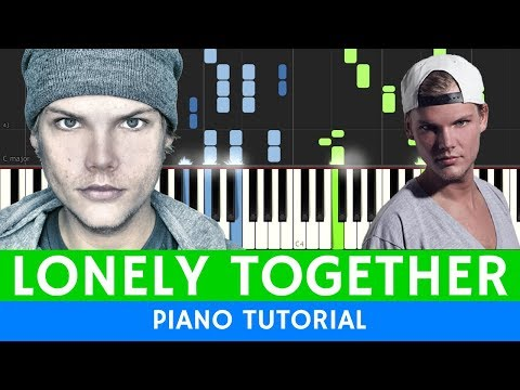 Avicii - Lonely Together ft. Rita Ora - BEST PIANO TUTORIAL
