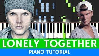 Avicii - Lonely Together ft. Rita Ora - BEST PIANO TUTORIAL