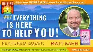 🌟MATT KAHN: Why Everything is Here to Help You! | A Loving Guide to Your Soul's Evolution