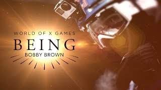 Bobby Brown: BEING | X Games
