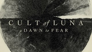 "Cult of Luna ""A Dawn to Fear"" (FULL ALBUM)"