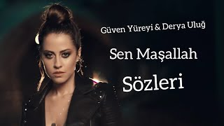 Güven Yüreyi Ft. Derya Uluğ - Sen Maşallah (Sözleri - Lyrics) Video