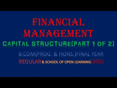 CAPITAL STRUCTURE PART-1| B.COM ( PROG & HONS ) FINAL YEAR |