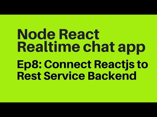 Ep8: Connect Reactjs to Rest Service Backend Api