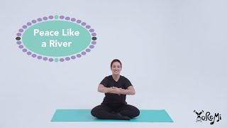 Peace Like A River (Children's Sing-Along) | Kids Music, Yoga and Mindfulness with Yo Re Mi