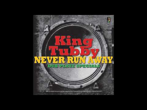 King Tubby Never Run Away - Dub Plate Specials