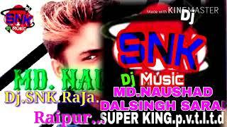 DJ snk Raja raipur
