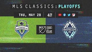 Seattle Sounders vs Vancouver Whitecaps | Cascadia Playoff Battle | 2017 MLS Classics