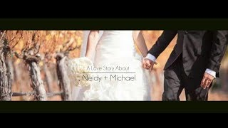 Neidy + Michael  (Napa Valley Wedding Video)