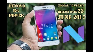 Lenovo K6 Power Android Nougat 7.0 OTA Update 23 June 2017 Full Working