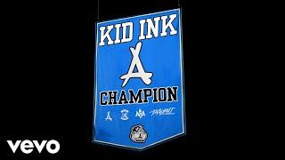 Kid Ink - Champion (Audio)
