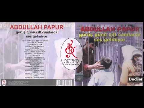 Dediler | Abdullah Papur