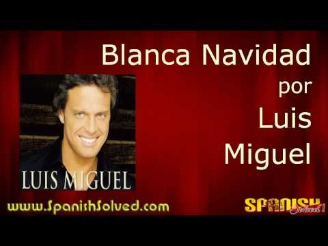 Learn Spanish Songs - Blanca Navidad (White Christmas) Luis Miguel
