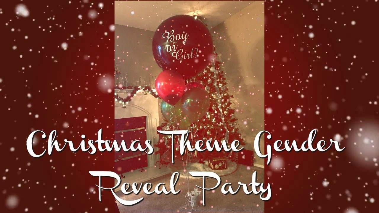 Christmas Theme Gender Reveal Party 2016 Youtube