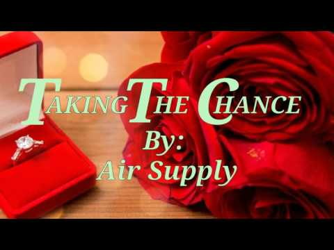 TAKING THE CHANCE ( Lyrics)=Air Supply=