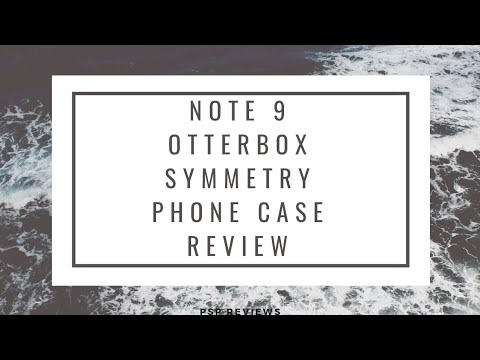 Otterbox Symmetry Note 9 Case Review