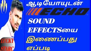 How to Add A Tamil Echo to audio / song /music / voice on android | Echo | luckystar  Tamil