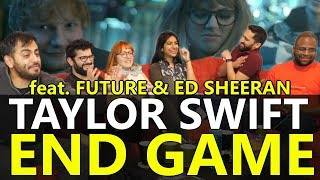 Group Reaction Taylor Swift End Game feat Ed Sheeran